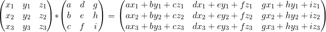 \[\begin{pmatrix} {\color{Red} x_1} & y_1 & z_1 \\ x_2 & y_2 & z_2 \\ x_3 & y_3 & z_3 \\ \end{pmatrix}* \begin{pmatrix} a & d & g \\ b & e & h \\ c & f & i \\ \end{pmatrix}= \begin{pmatrix} ax_1+by_1+cz_1 & dx_1+ey_1+fz_1 & gx_1+hy_1+iz_1 \\ ax_2+by_2+cz_2 & dx_2+ey_2+fz_2 & gx_2+hy_2+iz_2 \\ ax_3+by_3+cz_3 & dx_3+ey_3+fz_3 & gx_3+hy_3+iz_3 \\ \end{pmatrix}\]